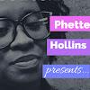 Phette Hollins Presents
