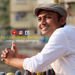 Kavi Sandeep Dwivedi Net Worth