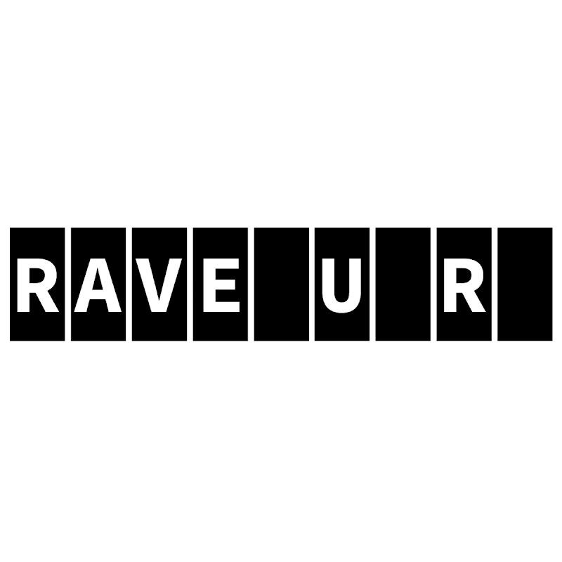 RAVE U R