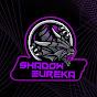 Shadow Eureka