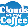 Clouds In My Coffee