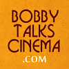 Bobby Talks Cinema