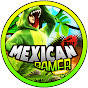 Mexican Gamer ツ
