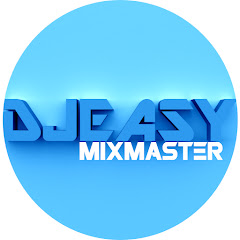 Djeasy Mixmaster YouTube Stats, Channel Statistics & Analytics