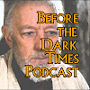 Before the Dark Times Podcast