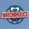 Watchaholics W