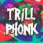 TrillPhonk
