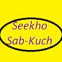 Seekho Sab-Kuch