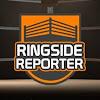 Ringside Reporter Live