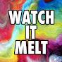 Watch It Melt
