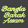 Bangla Barak Assam