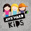 Awkward Kids