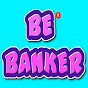 BE BANKER