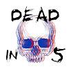 Deadin5