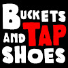 Buckets and Tap Shoes