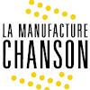 la Manufacture Chanson