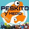 Peskito y Medio Podcast