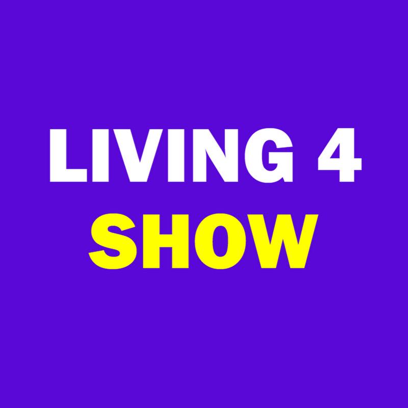 Living 4 Show