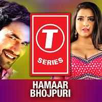 T-Series Hamaar Bhojpuri