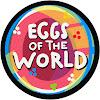 Eggsoftheworld