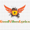 GoodVibesLyrics
