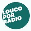 Louco por Rádio