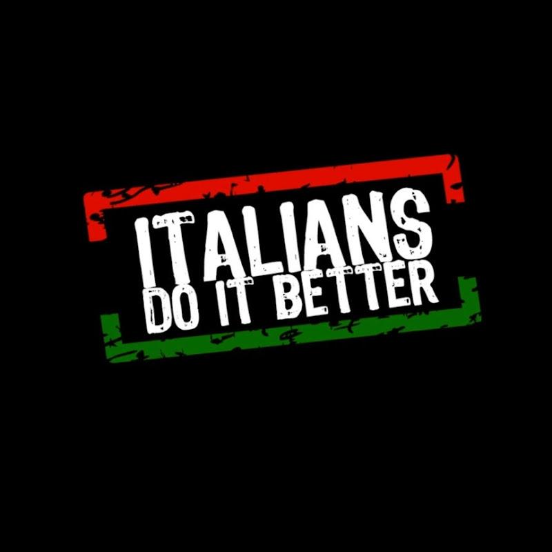 ITALIANS DO .IT BETTER