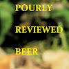 Pourly Reviewed Beer