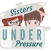 Sisters Under Pressure