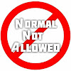 Normal Not Allowed