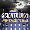 Growing Up Scientology: From Cradle to Slave