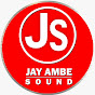 Jay Shree Ambe Sound