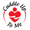 Cuddle Up To Me