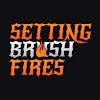 Setting Brushfires