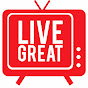 Live Great TV