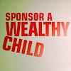 Sponsor a Wealthy Child