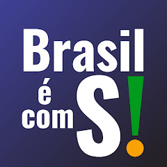 Brasil é com S!