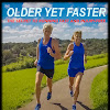 Older Yet Faster - Book and videos