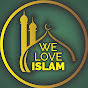 We Love Islam