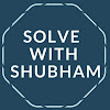 SOLVE WITH SHUBHAM