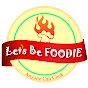 Let's Be Foodie
