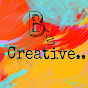 BE CREATIVE FOR YOU