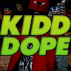 KIDD DOPE