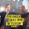 Ryan Hansen Solves Crimes on Television*