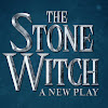 The Stone Witch : A New Play