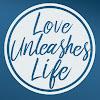 LoveUnleashesLife
