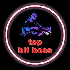 top bit boss