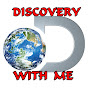 DISCOVERY WITH ME