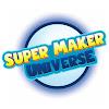 SuperMakerUniverse