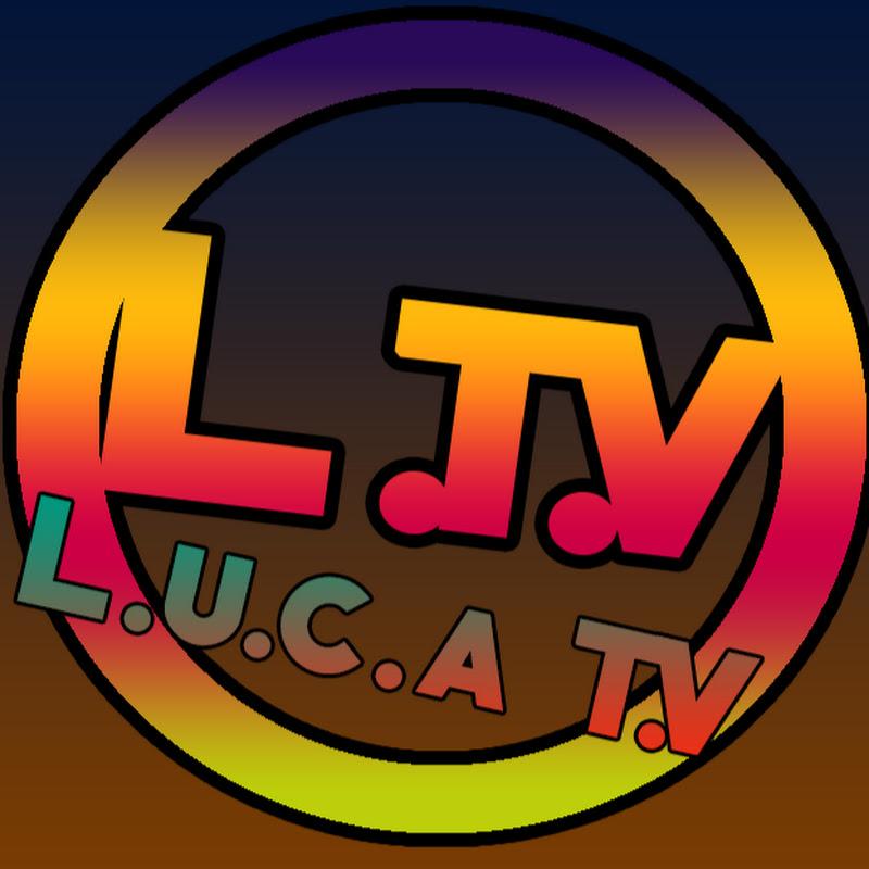 L.U.C.A T.V (l-u-c-a-t-v)